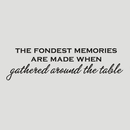 Fondest Memories Made Around a Table Vinyl Wall Decal
