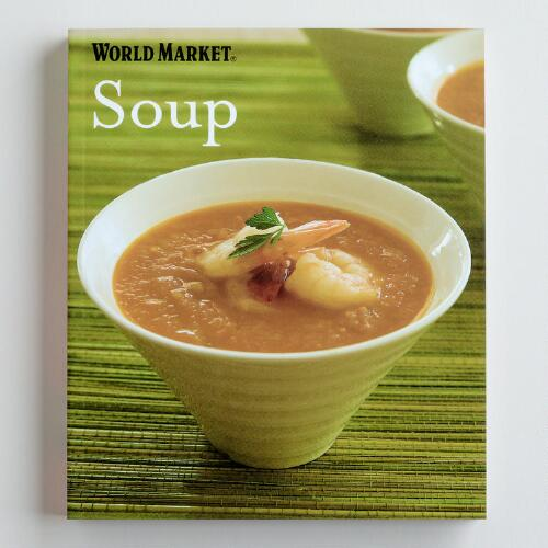 World Market Soup Cookbook