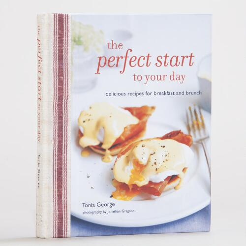 The Perfect Start to your Day by Tonia George