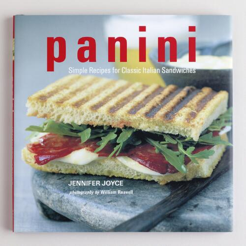 Panini - Simple Recipes for Classic Italian Sandwiches