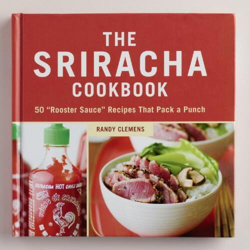 """The Sriracha Cookbook"""
