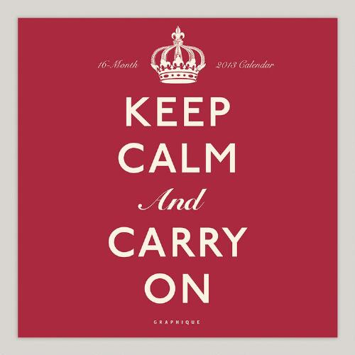 Keep Calm and Carry On Wall Calendar