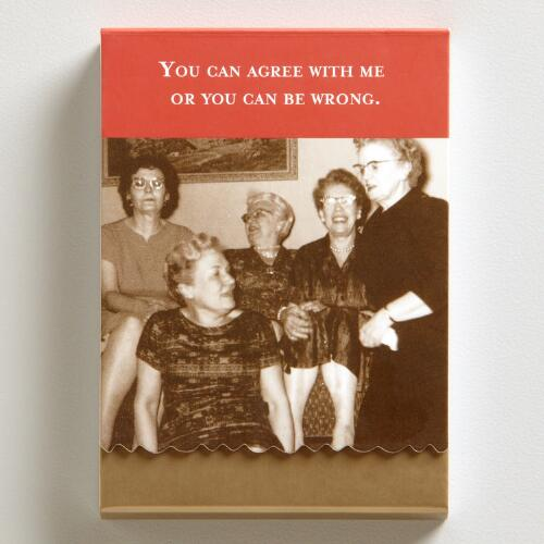 """You Can Agree with Me or You Can Be Wrong"" Mini Note Pad"