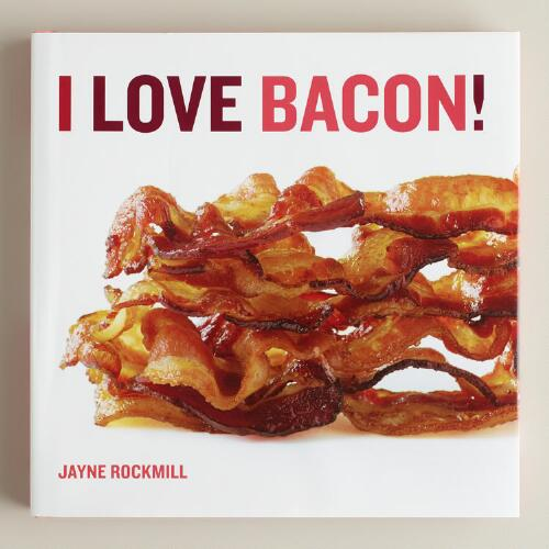 """I Love Bacon!"" Cookbook"