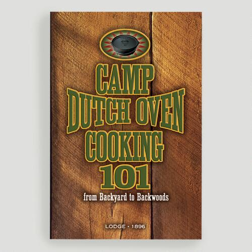 """Camp Dutch Oven Cooking 101"" Cookbook"