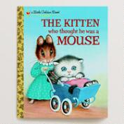 The Kitten Who Thought He Was a Mouse, a Little Golden Book