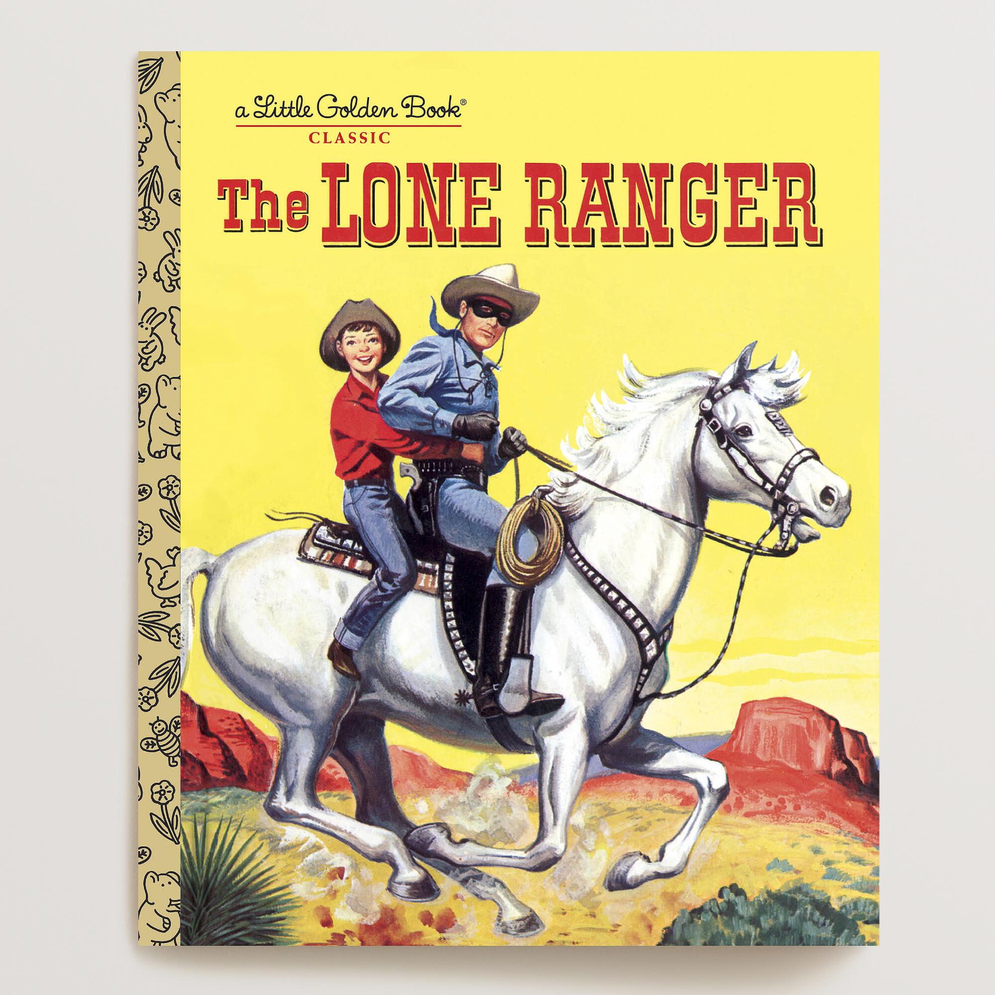 The Lone Ranger, a Little Golden Book | World Market