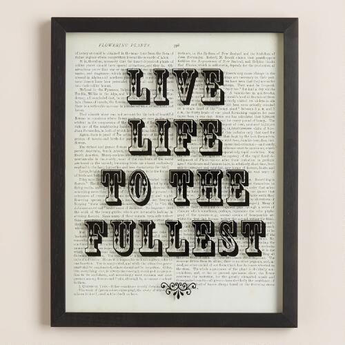 """Live Life to the Fullest"" Print on Glass"