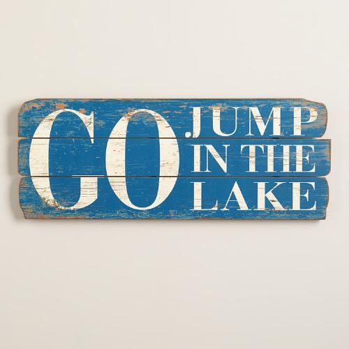 """Go Jump in the Lake"" Sign"