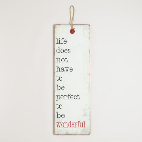 """Life Does Not Have to be Perfect"" Wall Decor"