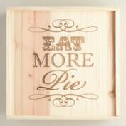 'Eat More Pie' Wood Pie Box