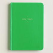 Green Don't Wait Journal