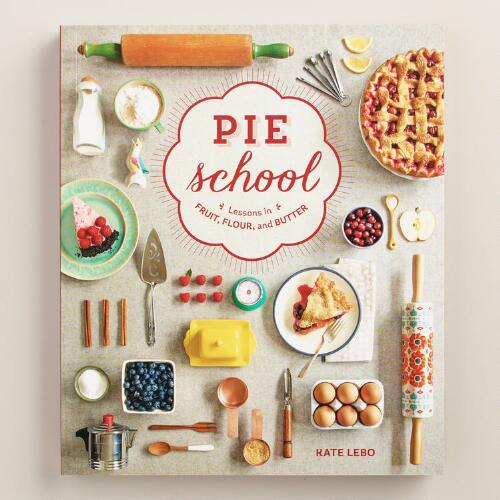 """Pie School: Lessons in Fruit, Flour and Butter"" Cookbook"