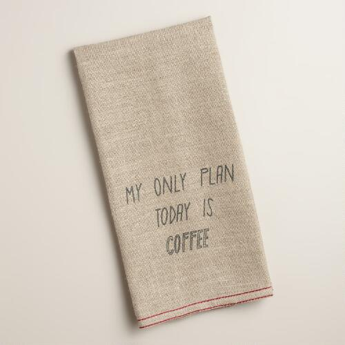 """My Only Plan Today Is Coffee"" Linen Kitchen Towel"
