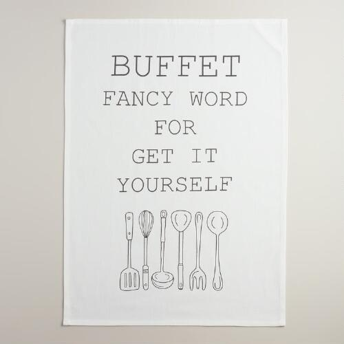 """Buffet Fancy Word for Get It Yourself"" Kitchen Towel"