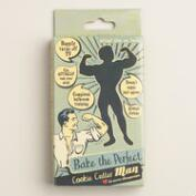 Bake the Perfect Man Cookie Cutter