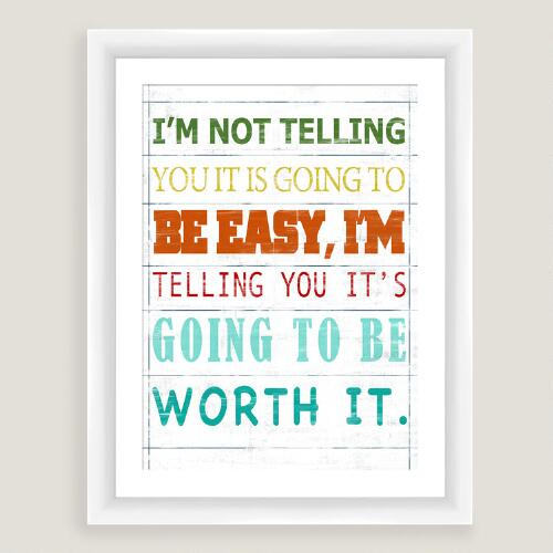 Going to Be Worth It Wall Art