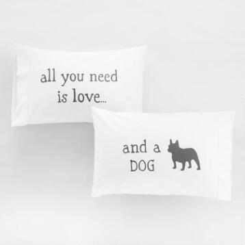 All You Need Is Love and a Dog Pillowcases Set of 2