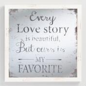Every Love Story is Beautiful Mirror Sign