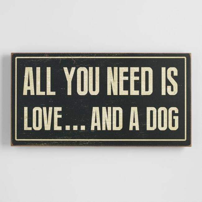 Wooden All You Need Is Love and a Dog Sign