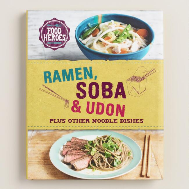Ramen, Soba and Udon Cookbook