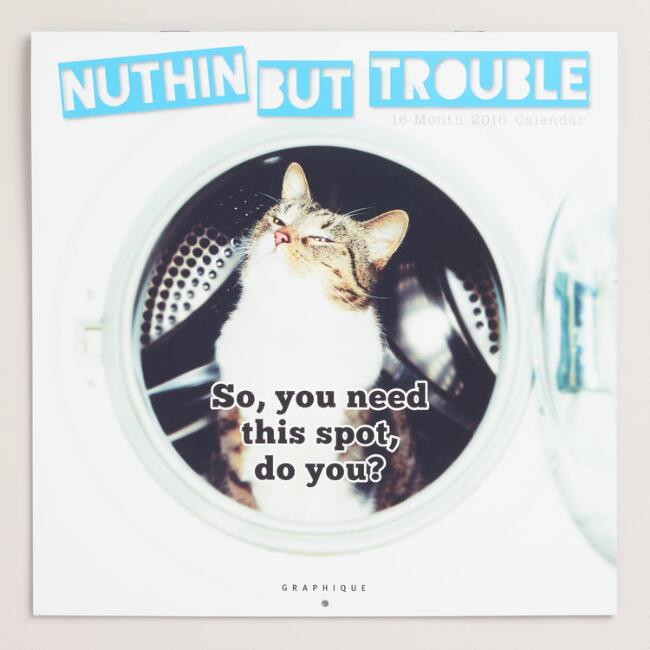 Nuthin But Trouble Cat Wall Calendar