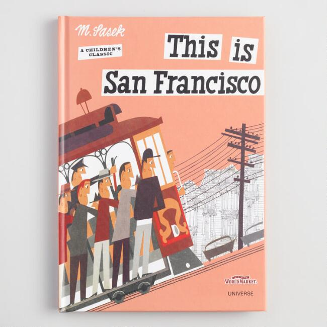 This Is San Francisco Classic Picture Book