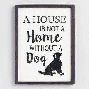 A House Is Not Home Without Dog Wall Decor