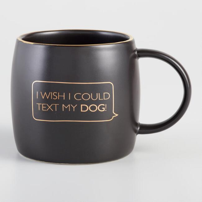 Black and Gold I Wish I Could Text My Dog Coffee Mug