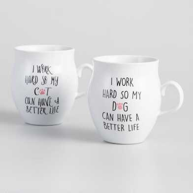 I Work Hard So My Pet Can Have a Better Life Mugs Set of 2