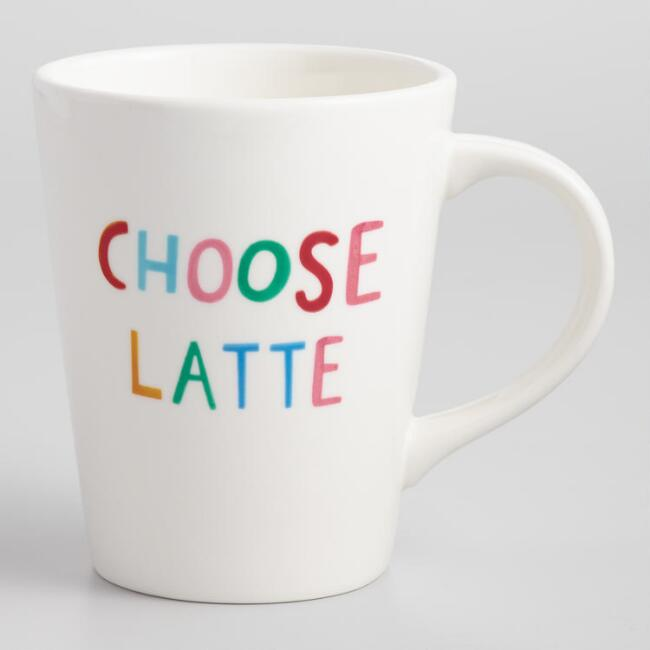 Choose Latte Mug