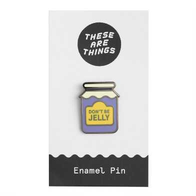 Don't Be Jelly Enamel Pin