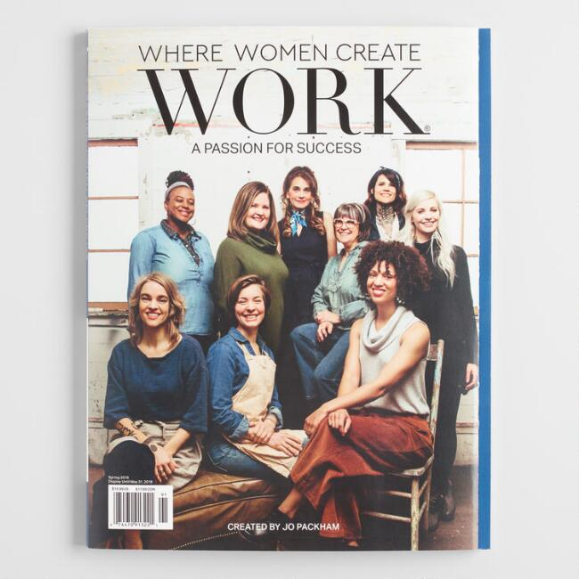 Spring 2019 Where Women Create Work Magazine