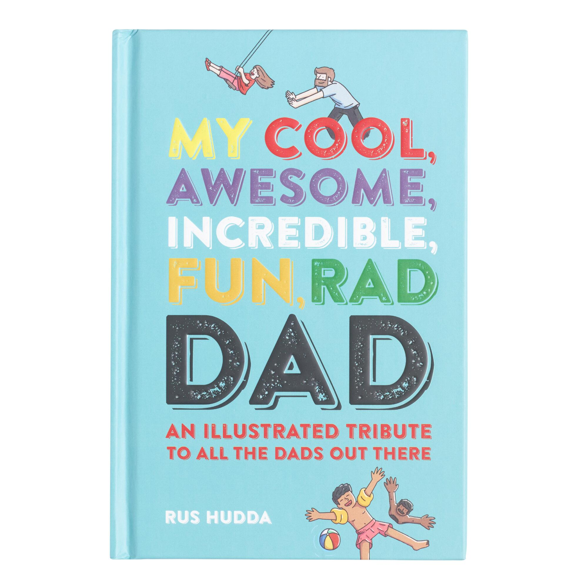 My Cool Awesome Incredible Fun Rad Dad by World Market