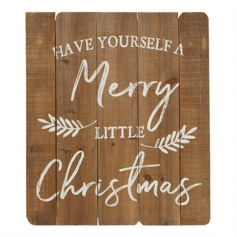 Have Yourself A Merry Little Christmas Sign.Have Yourself A Merry Little Christmas Wood Sign