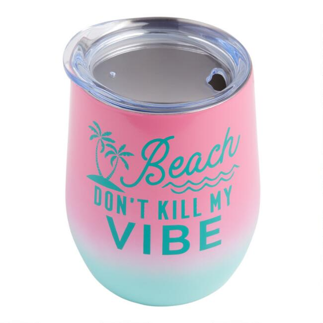 Stainless Steel Don't Kill My Vibe Insulated Wine Tumbler