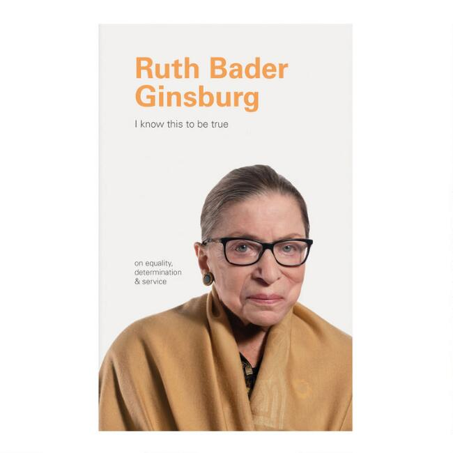 I Know This to Be True Ruth Bader Ginsburg