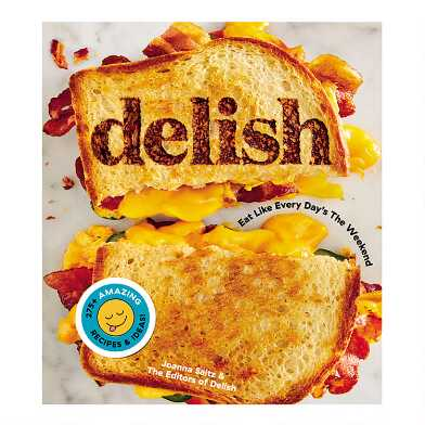 Delish Eat Like Every Day's the Weekend Cookbook