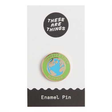 Respect Your Mother Earth Enamel Pin