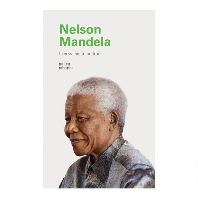 I Know This to Be True Nelson Mandela